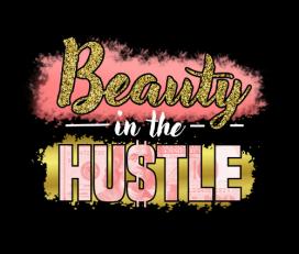 Beauty In The Hustle